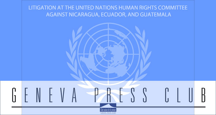 « Litigation at the United Nations Human Rights Committee against Nicaragua, Ecuador, and Guatemala »