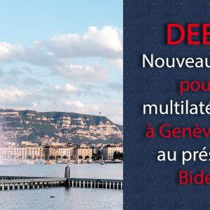 Nouveau souffle pour le multilatéralisme à Genève grâce au président Biden ?
