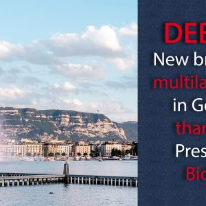 New breath for multilateralism in Geneva thanks to President Biden?