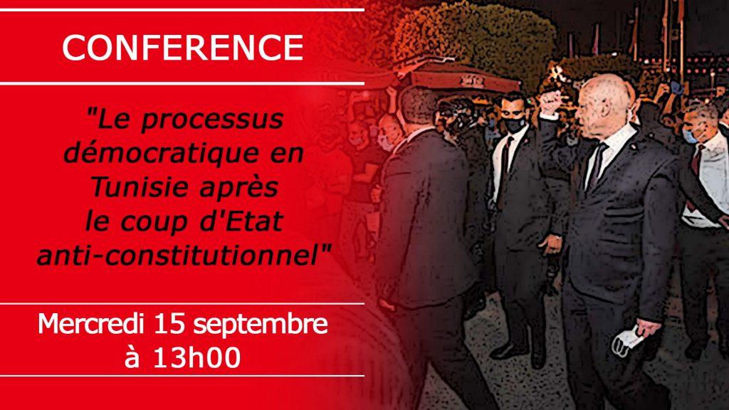 """""""Le processus démocratique en Tunisie après le coup d'état anticonstitutionnel"""""""